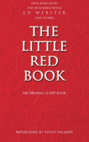 The Little Red Book: The Original 12 Step Book