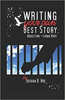 Book Writing Your Own Best Story: Addiction + Living Hope