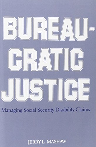 Bureaucratic Justice: Managing Social Security Disability Claims