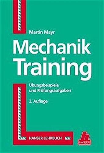 Mechanik-Training: Übungsbeispiele und Prüfungsaufgaben