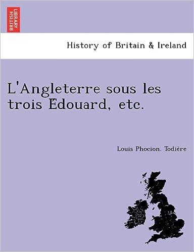 Lire en ligne L'Angleterre Sous Les Trois E Douard, Etc. pdf, epub ebook