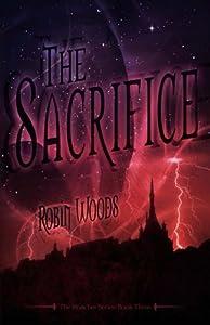 The Sacrifice: The Watcher Series: Book Three (Volume 3)