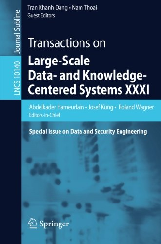 Transactions on Large-Scale Data- and Knowledge-Centered Systems XXXI: Special Issue on Data and Security Engineering (Lecture Notes in Computer Science) ()