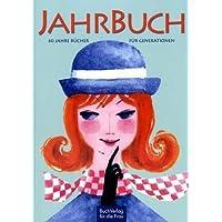JahrBuch: 60 Jahre Bücher für Generationen. Ein Jubiläumsbuch