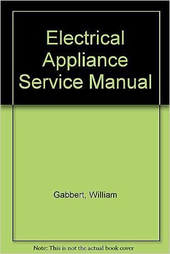 Electrical Appliance Service Manual: William Gabbert