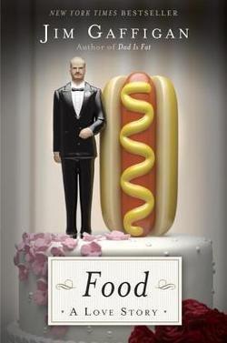 Jim Gaffigan: Food : A Love Story (Hardcover); 2014 Edition