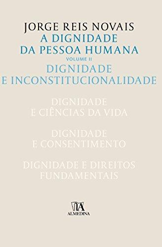 A Dignidade da Pessoa Humana - Volume II: Volume 2