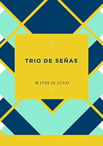 Trío De Señas  (Spanish Edition)