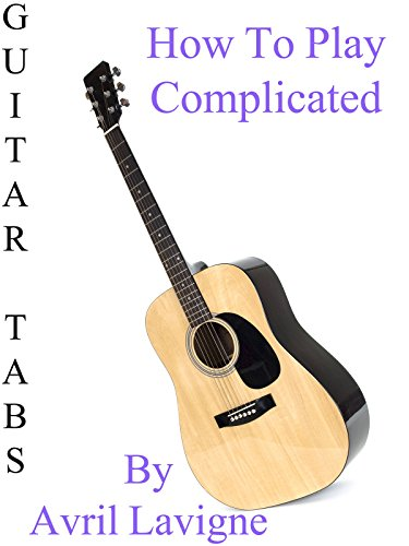 How To Play Complicated By Avril Lavigne - Guitar (Avril Lavigne Guitar Tab)
