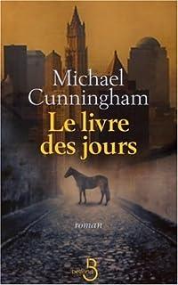 Le livre des jours : [roman], Cunningham, Michael