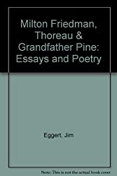 Milton Friedman, Thoreau & Grandfather Pine: Essays and Poetry