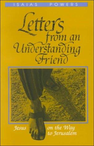 letters-from-an-understanding-friend-jesus-on-the-way-to-jerusalem