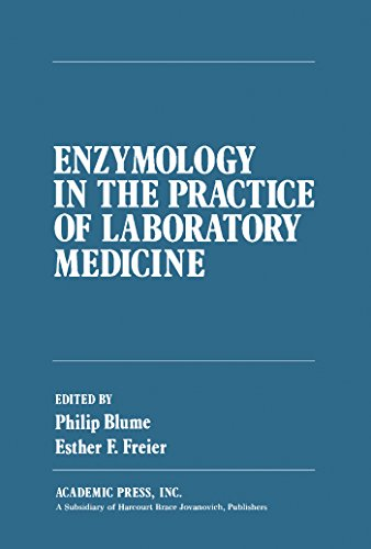 Enzymology in the Practice of Laboratory Medicine: Proceedings of a Continuation Course Held at the University of Minnesota, Minneapolis, Minnesota, 10-12 May 1972