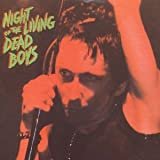 Night Of The Living Dead Boys by Dead Boys (1999-03-26)