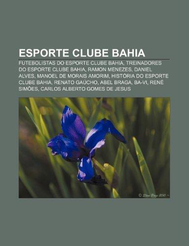Esporte Clube Bahia: Futebolistas do Esporte Clube Bahia, Treinadores do Esporte Clube Bahia, Ramon Menezes, Daniel Alves