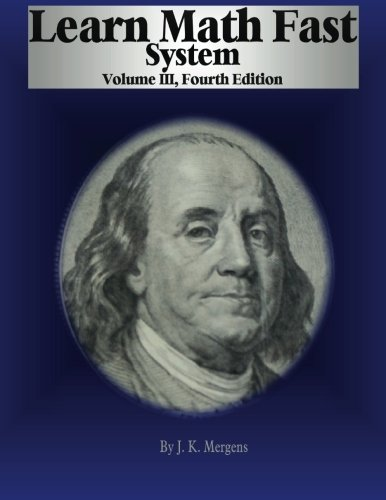 Learn Math Fast System Volume III (Volume 3): J K Mergens ...