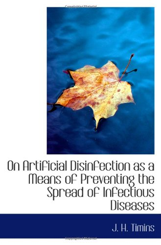 On Artificial Disinfection as a Means of Preventing the Spread of Infectious Diseases ePub fb2 book