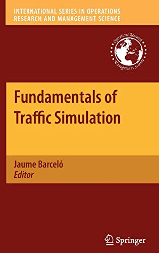 Fundamentals of Traffic Simulation (International Series in Operations Research & Management Science) (Intelligent Techniques In Engineering Management Theory And Applications)