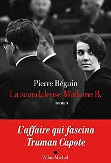 La scandaleuse Madame B., Béguin, Pierre