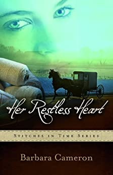 Her Restless Heart: Stitches in Time - Book 1 by [Cameron, Barbara]
