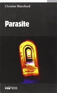 Parasite par Christian Blanchard