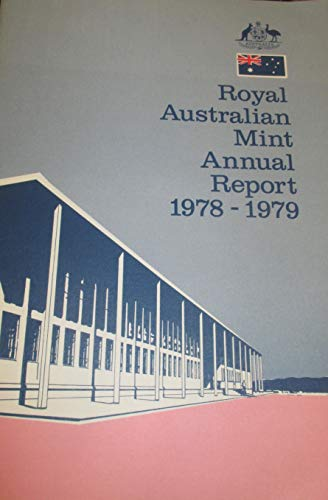 Royal Australian Mint Annual Report 1978-1979 Report of the Controller for the Year Ended 30 June 1979