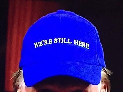 Image result for We're still here hat