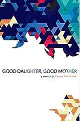 Good Daughter, Good Mother by Pamela York Klainer (2016-06-01) Paperback
