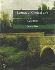 Scenes of Clerical Life: Large Print