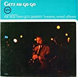 The New Stan Getz Quartet Featuring Astrud Gilberto: Getz Au Go Go