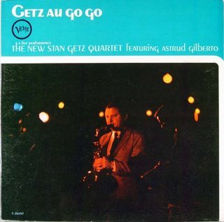 The New Stan Getz Quartet Featuring Astrud Gilberto: Getz Au Go Go by Verve