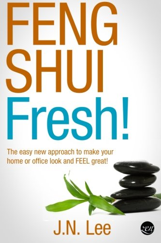 Read Online Feng Shui Fresh!: The easy new approach to make your home or office look and FEEL great! pdf