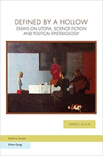 Amazoncom Defined By A Hollow Essays On Utopia Science Fiction  Amazoncom Defined By A Hollow Essays On Utopia Science Fiction And  Political Epistemology Ralahine Utopian Studies  Darko  Suvin Books