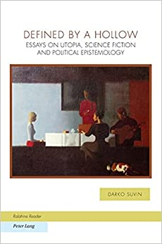 com defined by a hollow essays on utopia science fiction defined by a hollow essays on utopia science fiction and political epistemology ralahine utopian studies