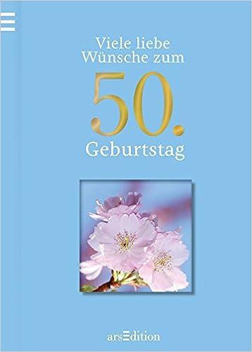 Llᐅ Zum 50 Geburtstag Spruche Gluckwunsche Und Gedichte Zum