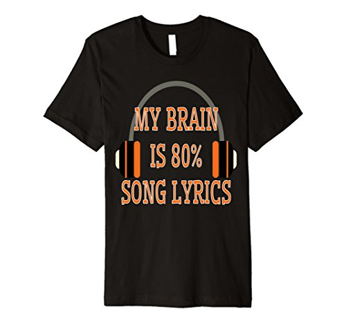 My Brain Is 80% Song Lyrics Shirt Music Hipster Tee Top -