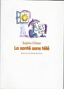 """Afficher """"La santé sans télé"""""""