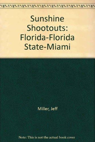 Sunshine Shootouts: Florida-Florida State-Miami