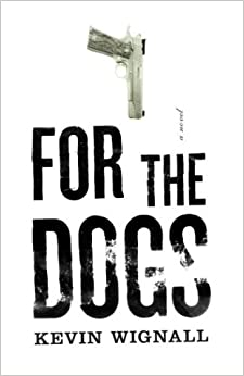 For the Dogs: A Novel
