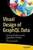 Visual Design of GraphQL Data: A Practical