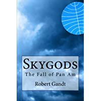 Skygods: The Fall of Pan Am