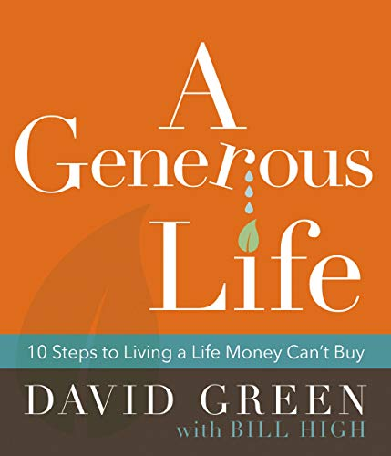 A Generous Life: 10 Steps to Living a Life Money Can't Buy (Life Generous)