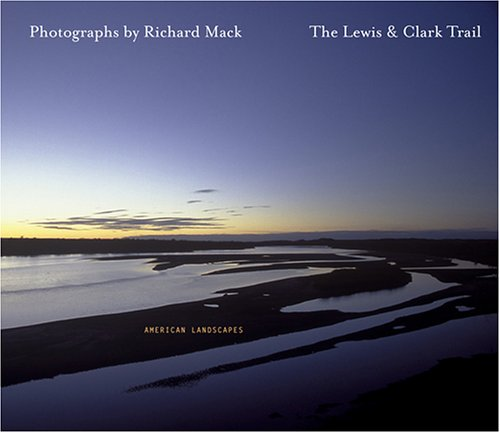 The Lewis & Clark Trail American Landscapes pdf