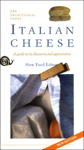Italian Cheese: A Guide To Its Discovery and Appreciation, 293 Traditional Types