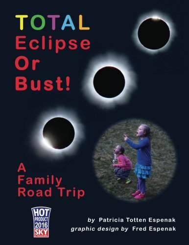 TOTAL Eclipse Or Bust!: A Family Road Trip ebook