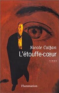 L'Etouffe-coeur par Nicole Calfan