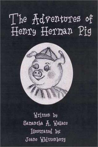 The Adventures of Henry Herman Pig