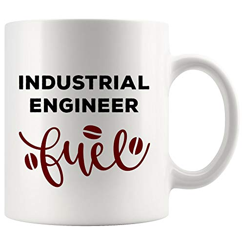 Fuel Energy Joke Gag For Industrial Engineer Mug Best Coffee Cup Gift | Funny Gift Mom Dad Graduation Future Student Most Awesome from WingToday