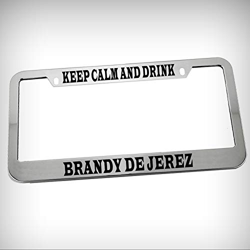 Keep Calm and Drink Brandy De Jerez Zinc Metal Tag Holder Car Auto Novelty License Plate Frame Decorative Border - Chrome \ Silver Color Sign for Home Garage Office Decor
