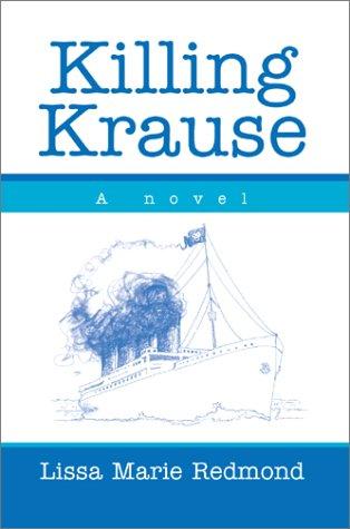 Killing Krause: A novel